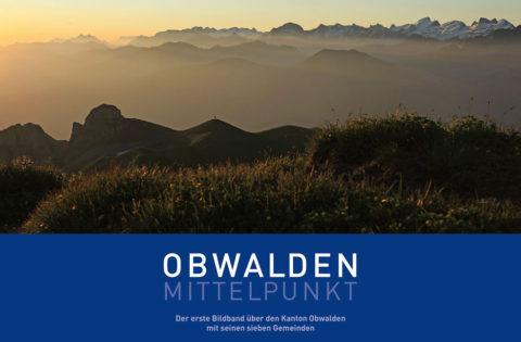 Bildband «Obwalden – Mittelpunkt»